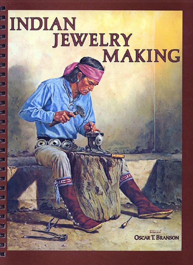Oscar Branson(2006)『Indian Jewelry Making』Rio Nuevo Pub